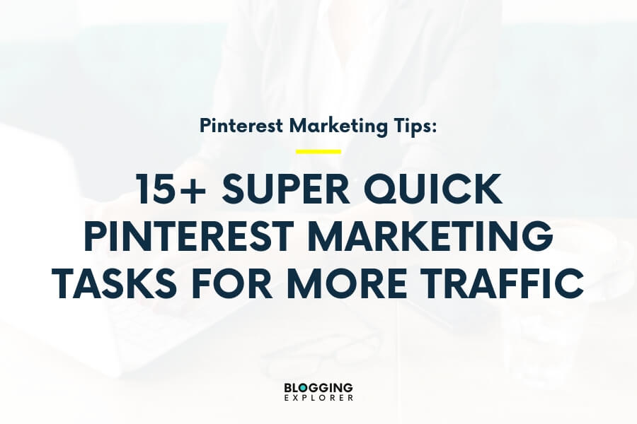 15+ Quick Pinterest Marketing Tasks You Can Do In 5 Minutes
