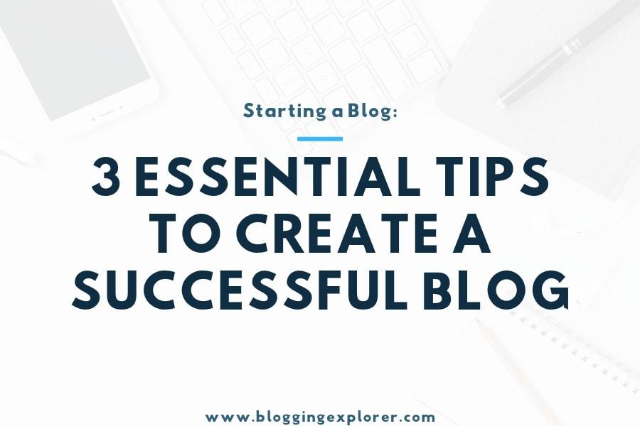 3 Essential Blogging Tips for Success