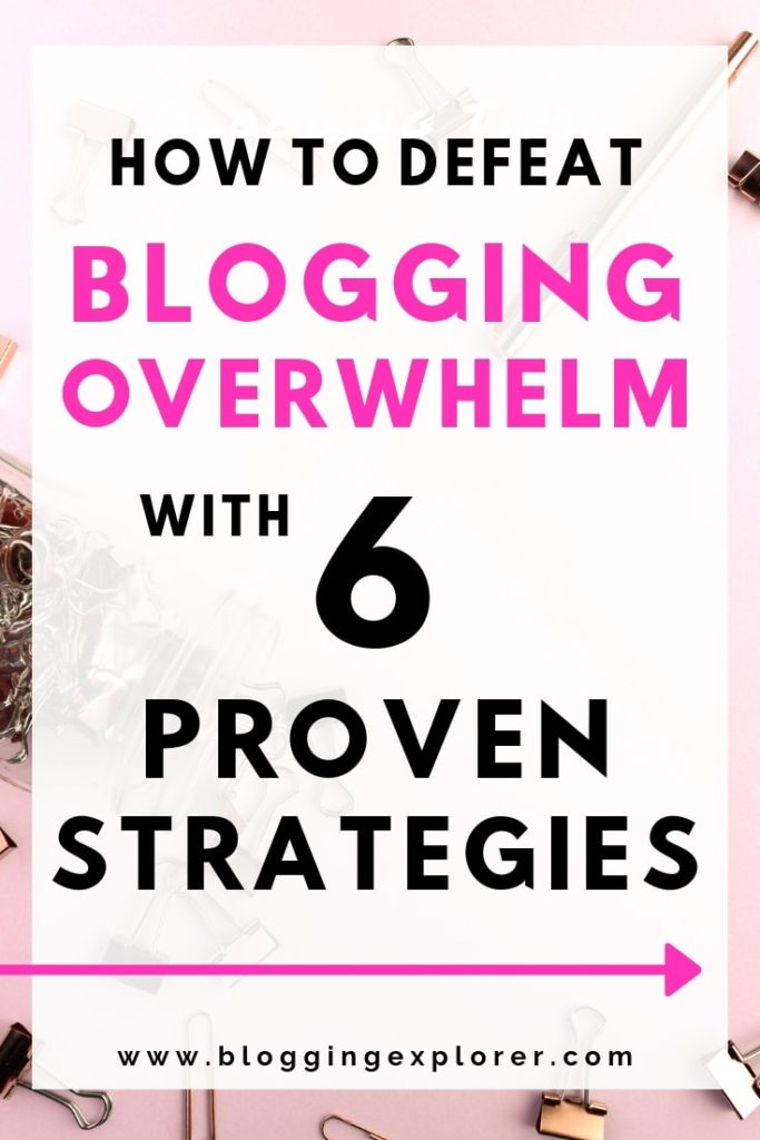 How to Beat Blogging Stress and Stop Feeling Overwhelmed with Blogging - 6 Proven Strategies for Blogging Beginners
