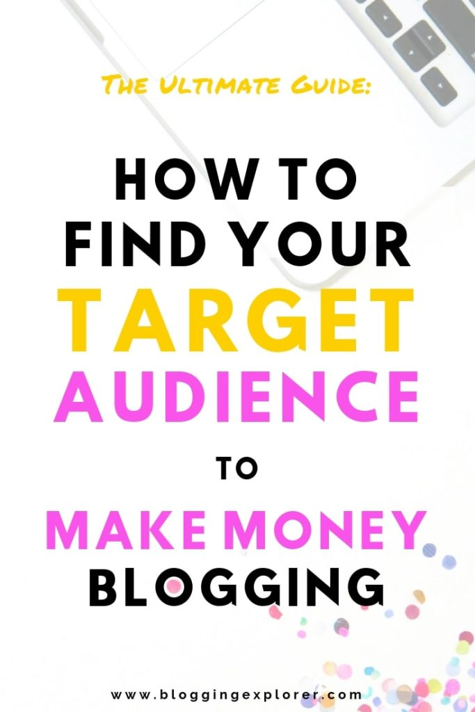 d01dba7049 How to Find Your Blog Target Audience to Make Money Blogging  The Ultimate  Guide for
