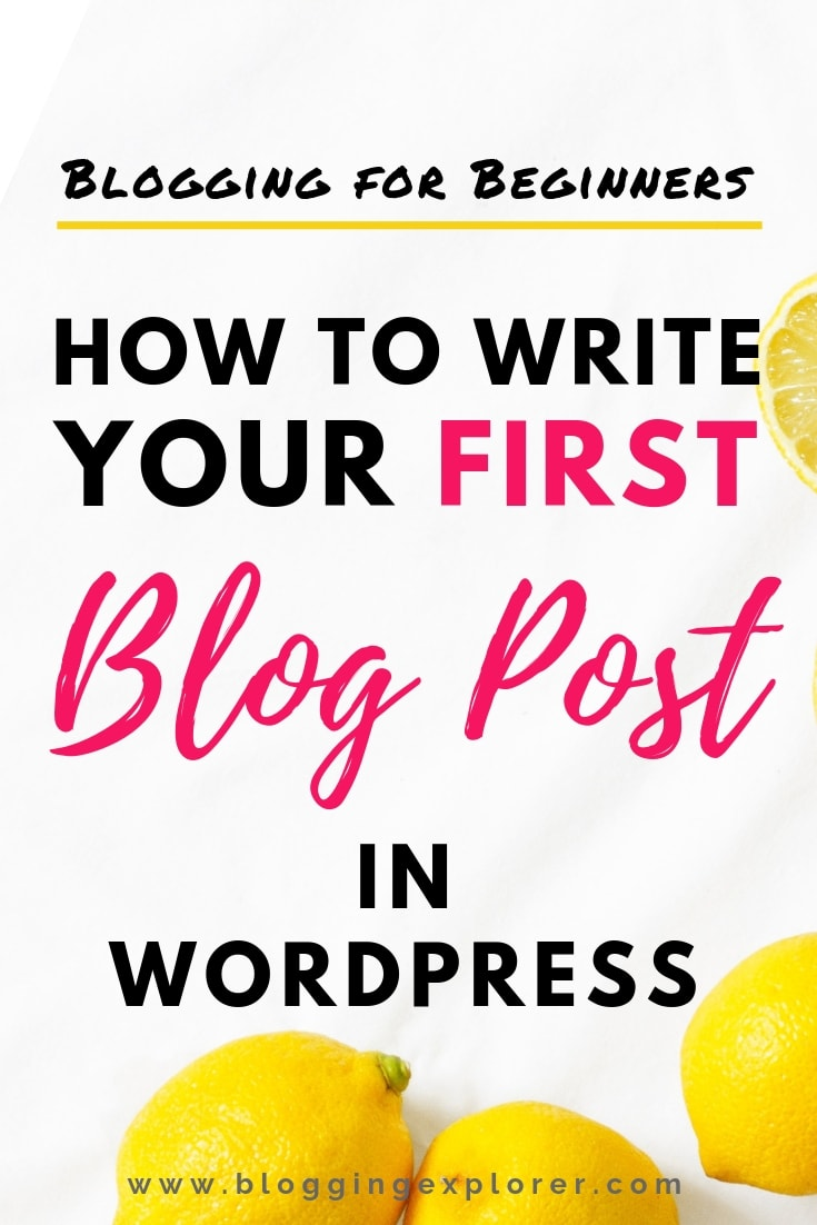 How to Write a Blog Post in WordPress - Blogging for Beginners - Start a Successful Blog from Scratch and Make Money from Home