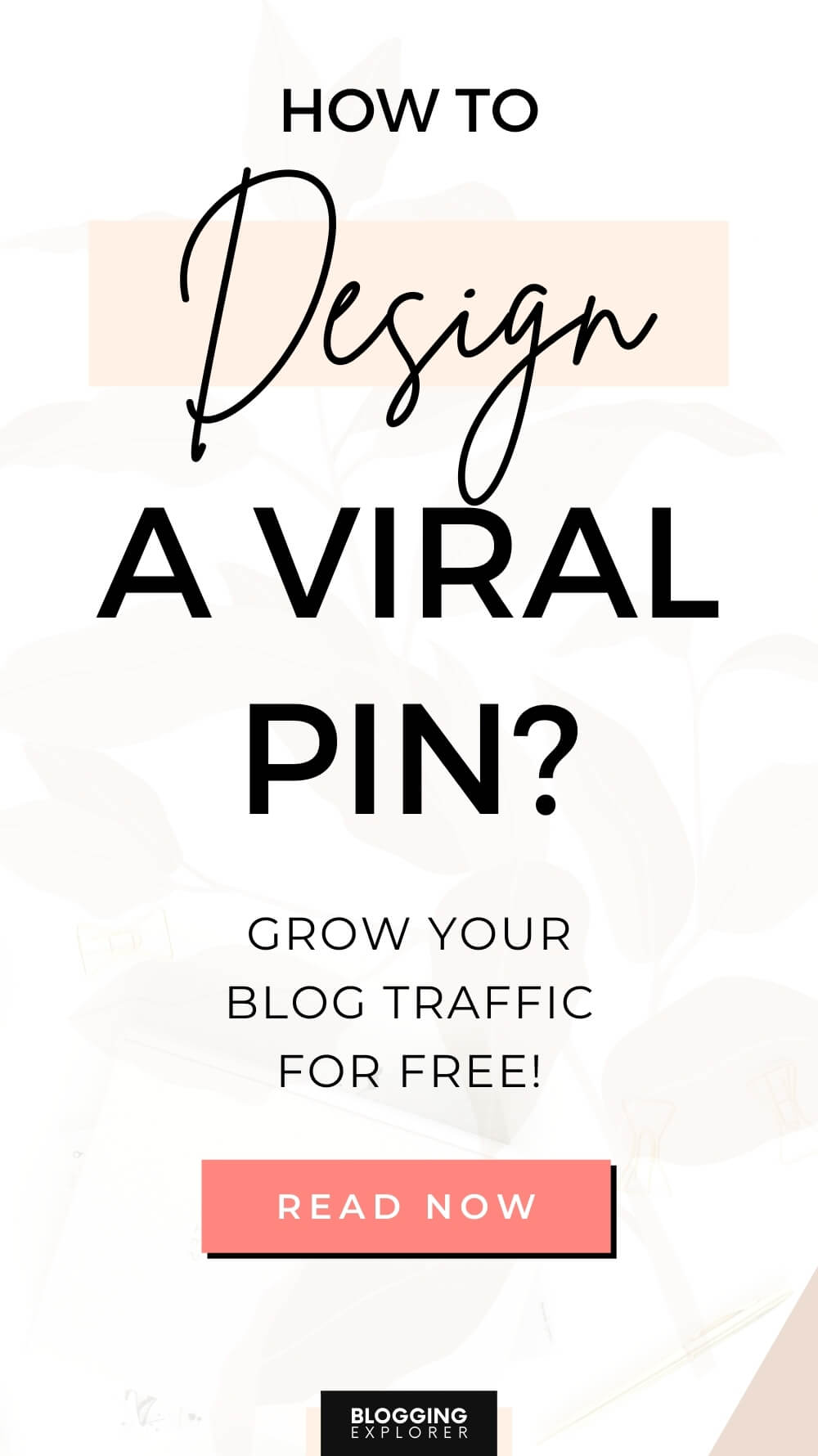 How to design a viral Pinterest pin - Blog traffic tips for beginners