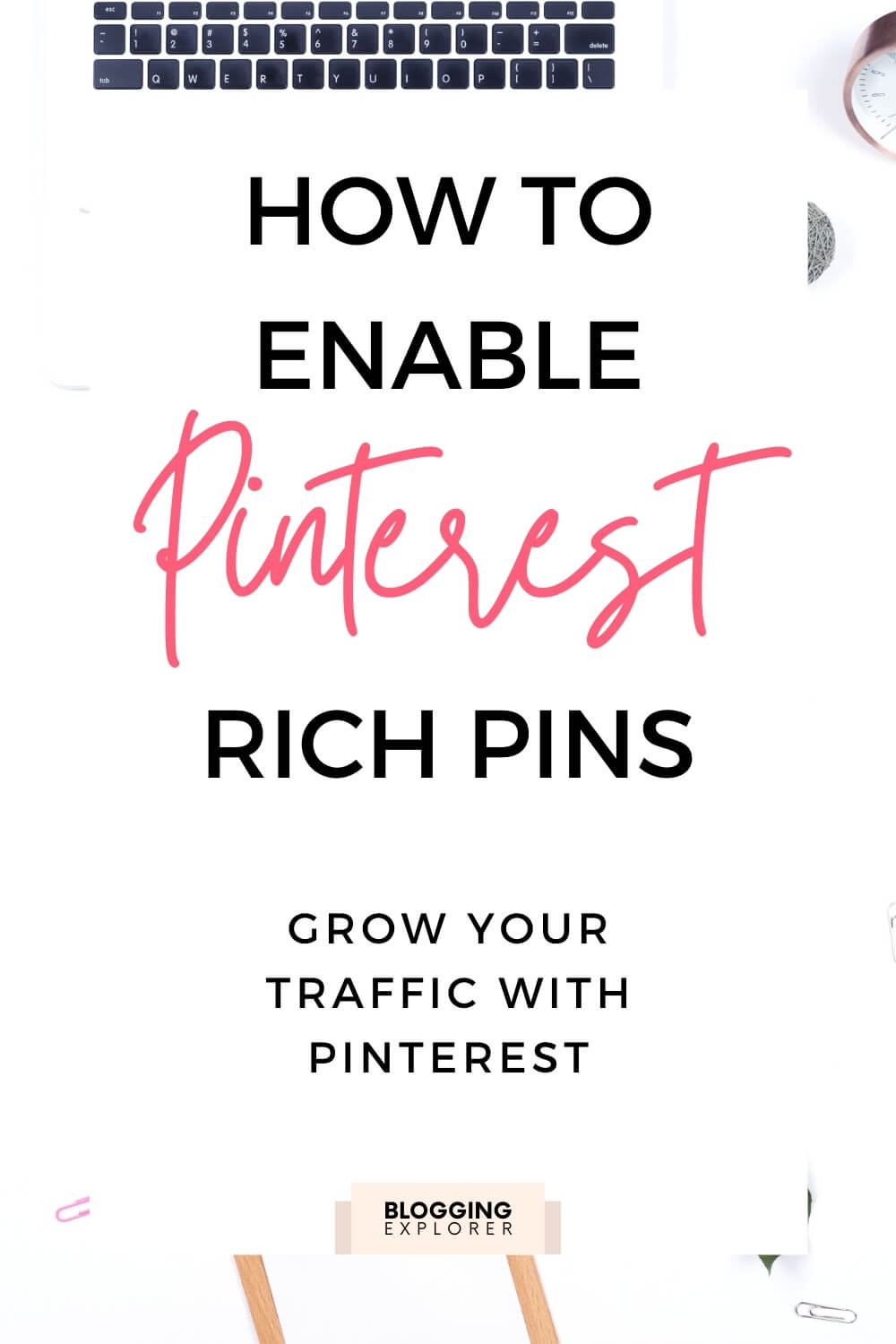 How to enable Pinterest rich pins quickly - Grow blog traffic with Pinterest marketing