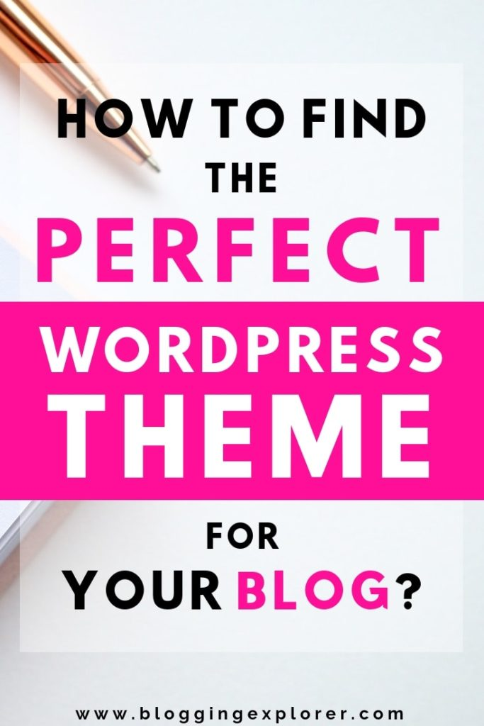 How to find the perfect WordPress theme for your blog? 9 practical blogging tips for beginners