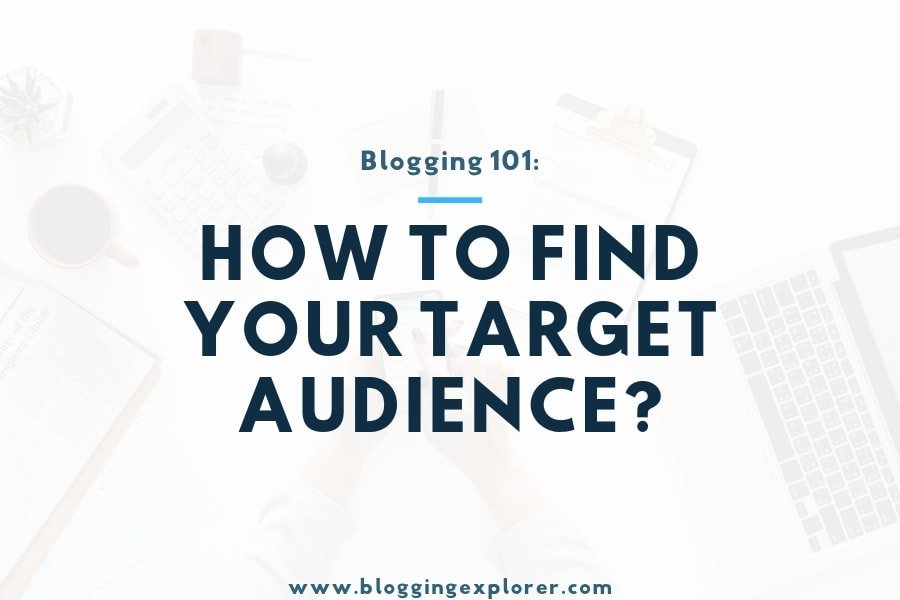 How to Find Your Blog Target Audience: The Ultimate Guide