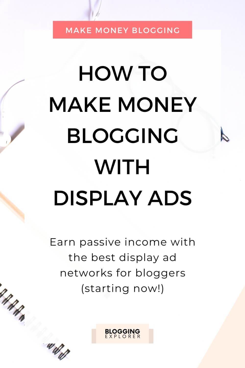 How to make money with display ad networks for bloggers - Blogging Explorer