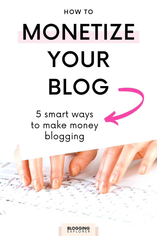 How to monetize your blog - Make money blogging - Blogging Explorer
