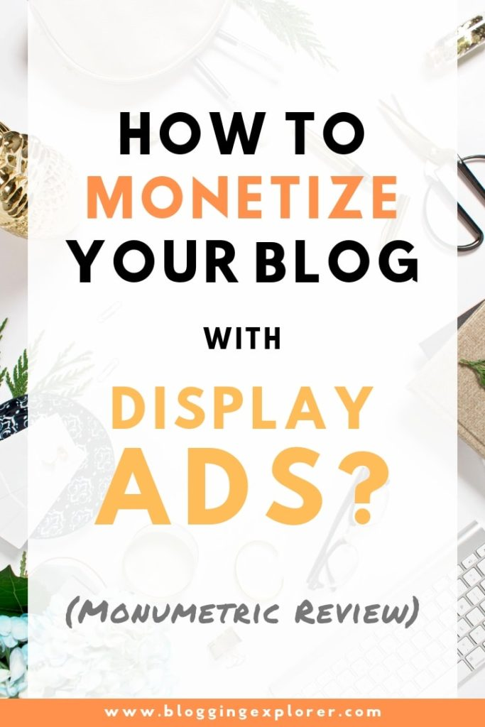 How to monetize your blog with display ads? Monumetric ad network review