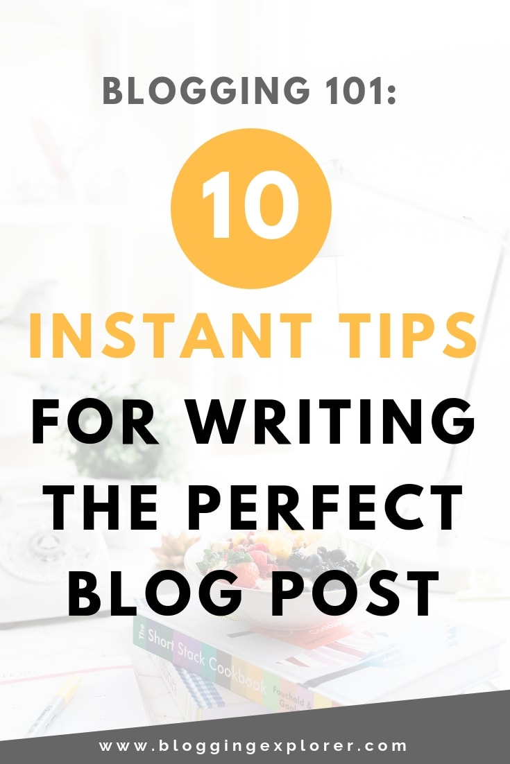 How to write a good blog post - 10 Quick tips for writing the perfect blog post - Blogging for beginners