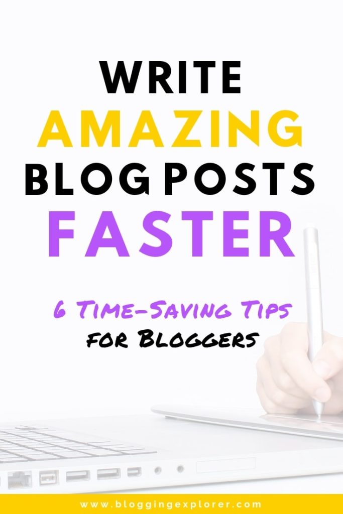 How to write blog posts faster - Time-saving tips for bloggers