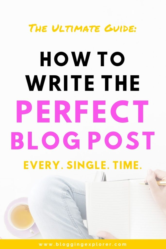 How to write the perfect blog post every time - The Ultima Guide for Bloggers