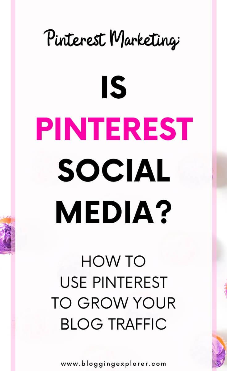 Is Pinterest Social Media? Pinterest Marketing Basics (in 2020)