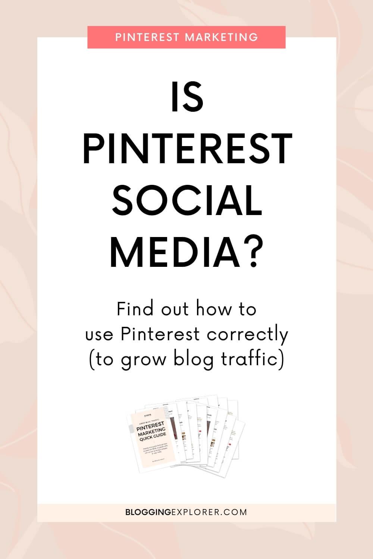 Is Pinterest social media - Pinterest marketing strategy tips - Blogging Explorer