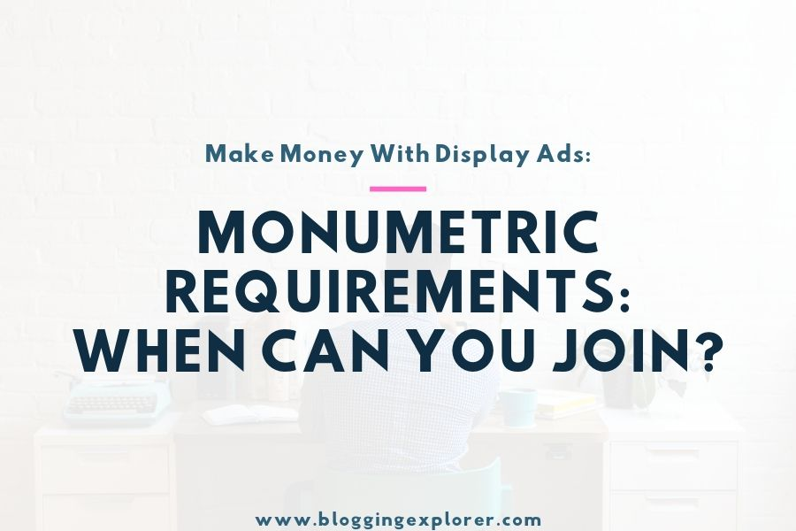 Monumetric Requirements for Publishers: When and How Can You Join?