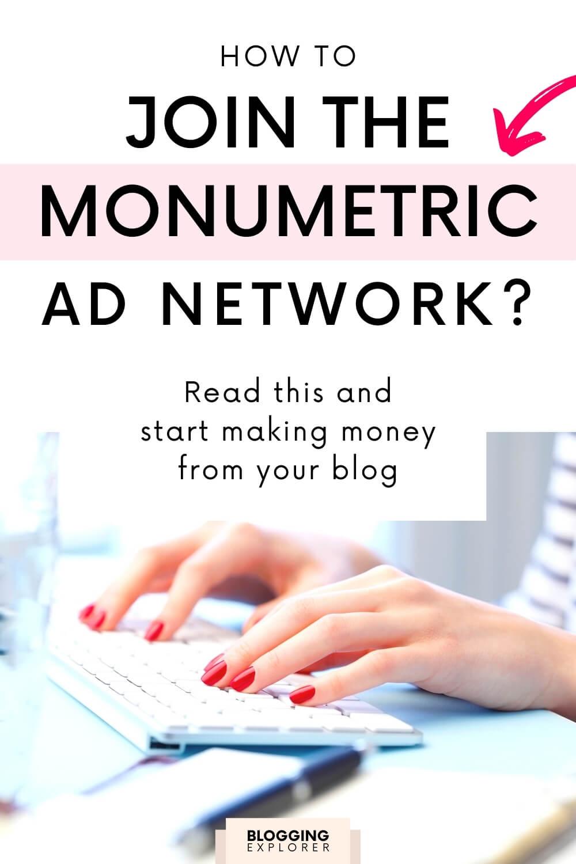 Monumetric requirements for bloggers - Blogging Explorer