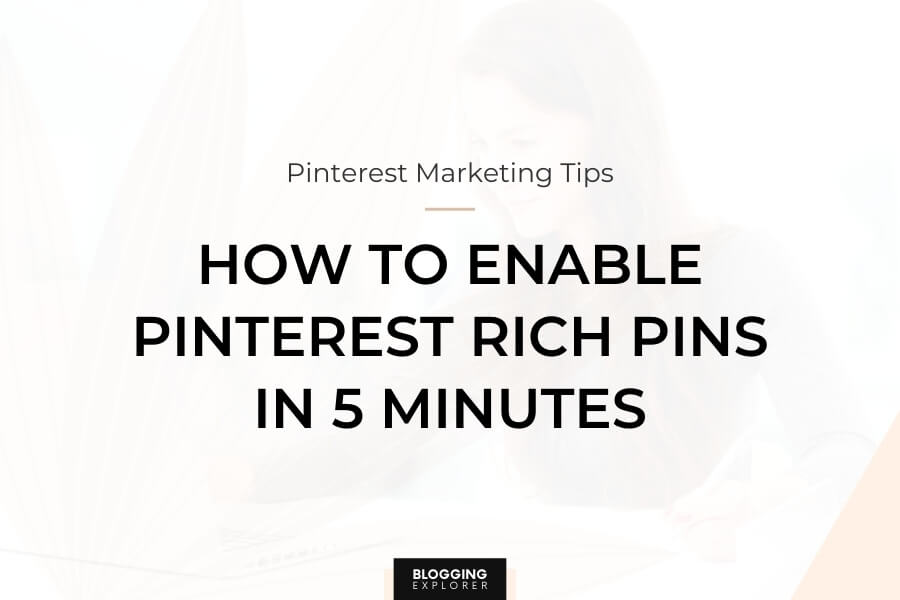 Pinterest Rich Pins in 2021: The Easy Guide for Beginners