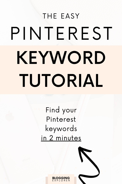 Pinterest keyword tutorial - Find the best keywords to grow blog traffic for free