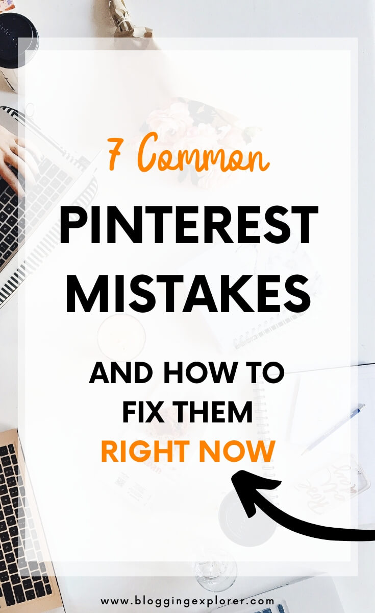 7 Time-Wasting Pinterest Mistakes You Must Stop Doing in 2021