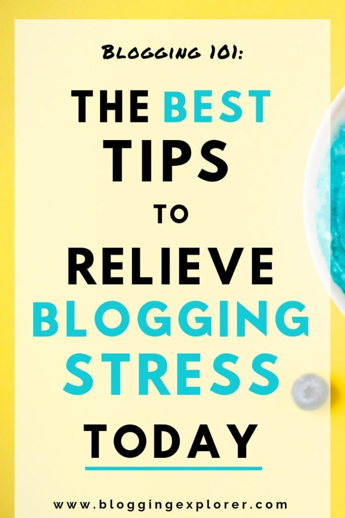 The best tips to stop feeling overwhelmed with blogging and relieve the stress of blogging immediately.