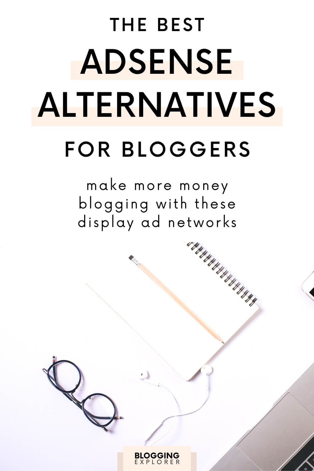 The best AdSense alternatives for bloggers - Blogging Explorer
