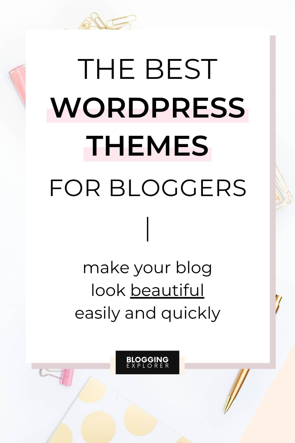 The best WordPress themes for bloggers - Blogging Explorer