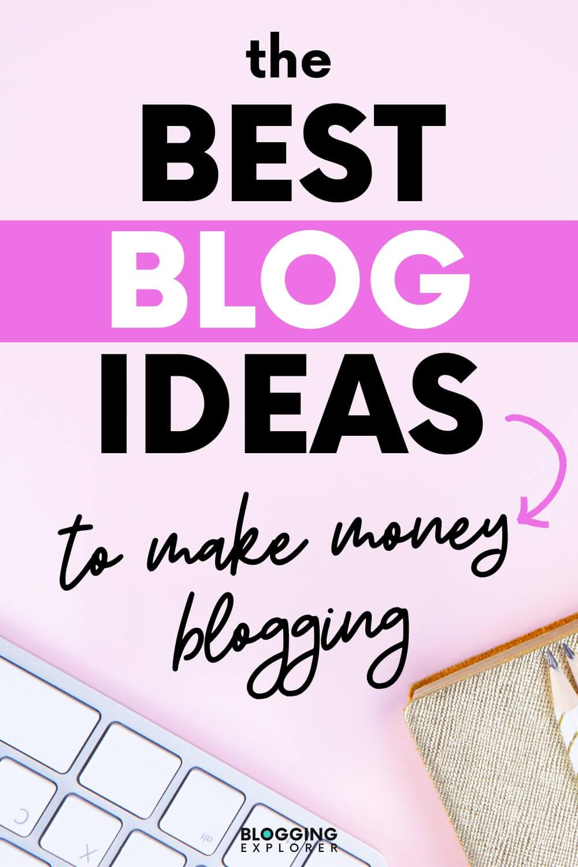11 Popular Blog Ideas That Make Money in 2020