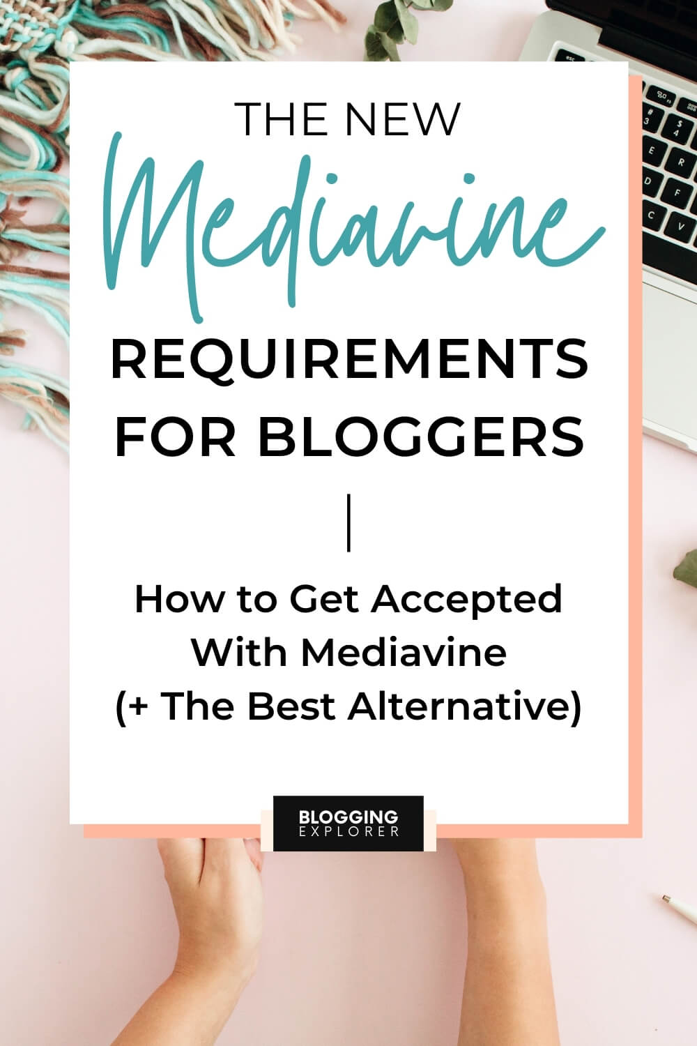 The new Mediavine requirements for bloggers and publishers to join
