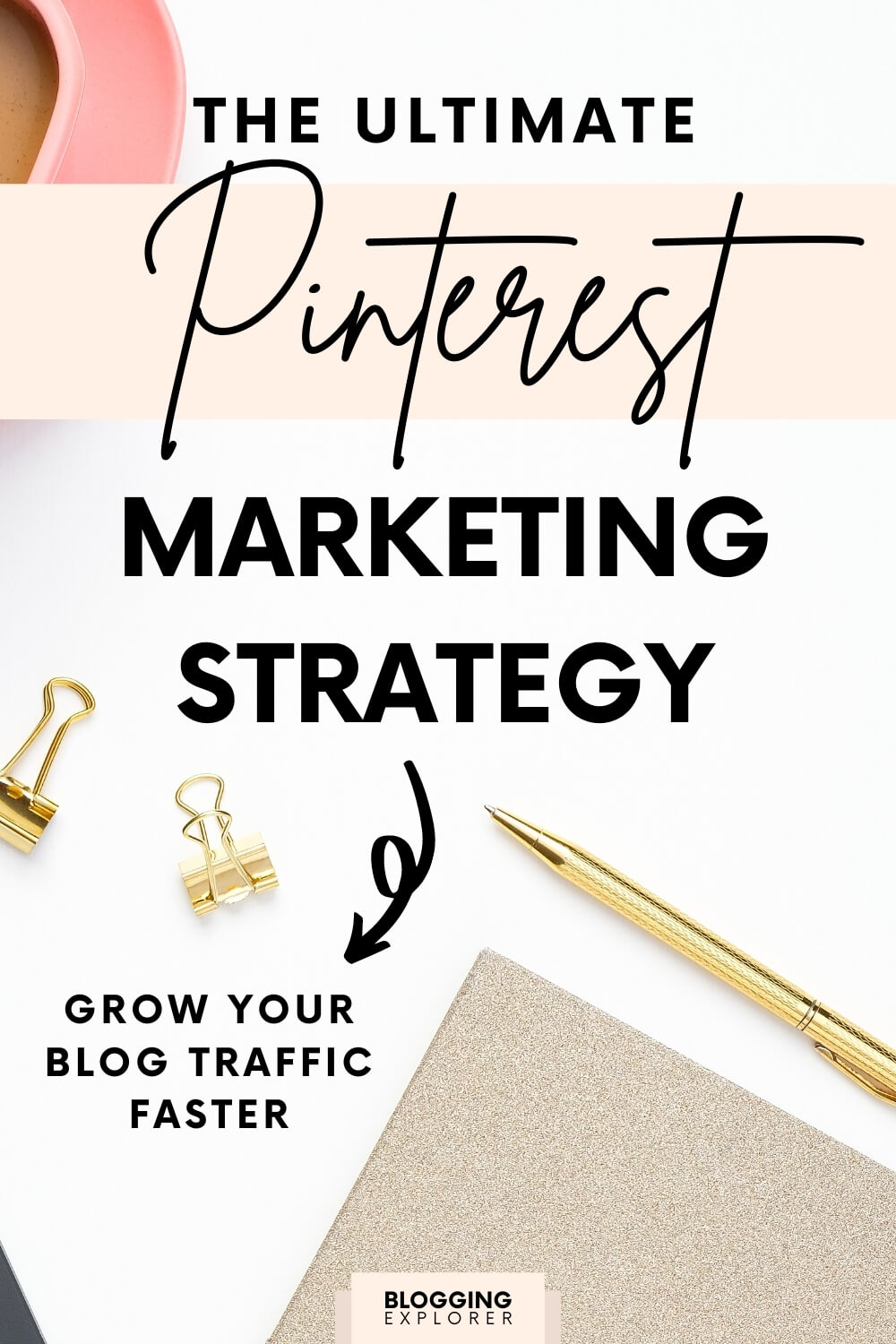 Pinterest Strategy Guide: How to Grow Your Traffic With Pinterest in 2021