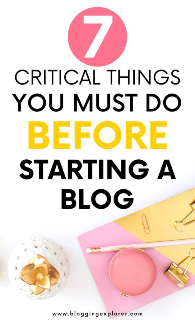Things you must do before starting a blog - How to start blogging and make money for beginners
