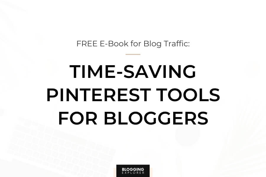 5 Time-Saving Pinterest Tools to Help You Grow Your Blog Traffic Faster