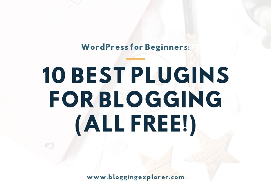 10+ Best WordPress Plugins for Blogs in 2020 (All FREE)
